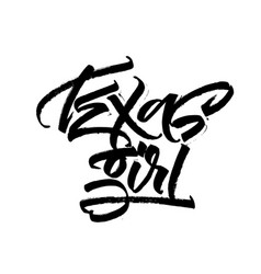 texas girl modern calligraphy hand lettering for vector image