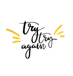 Try try again hand drawn calligraphy lettering vector