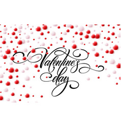 happy valentine day calligraphy background with 3d vector image