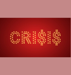 inscription of crisis with neon lamps text vector image