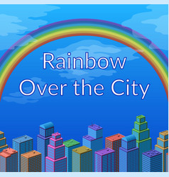 landscape rainbow and city vector image