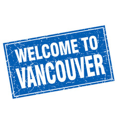 Vancouver blue square grunge welcome to stamp vector