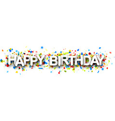 Happy birthday banner with confetti vector