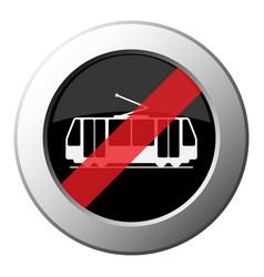 Streetcar - ban round metal button white icon vector