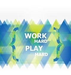 Work hard play hard vector
