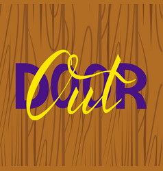 modern inscription with a brush out door vector image vector image