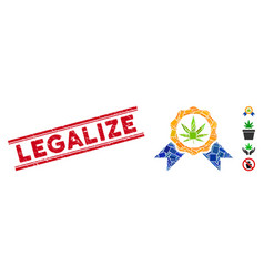 Cannabis legalize mosaic and grunge legalize seal vector