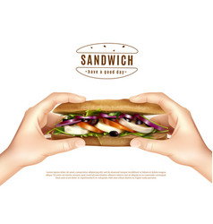 Healthy sandwich in hands realistic image vector