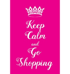 Keep Calm and go shopping poster vector image