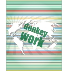 donkey work text on digital touch screen interface vector image