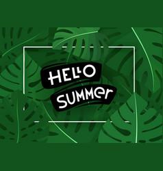 hello summer summer season exotic leaves banner vector image
