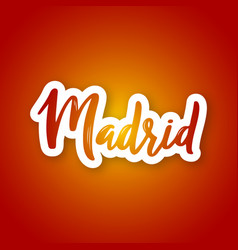 madrid - hand drawn lettering name of spain vector image