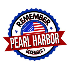 remember pearl harbor label or sticker vector image