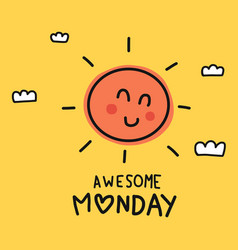 awesome monday cute sun smile doodle style vector image