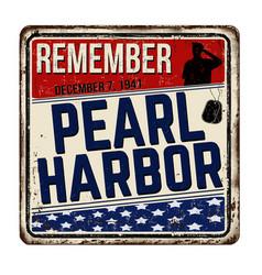 Remember pearl harbor vintage rusty metal sign vector