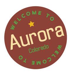 Welcome to aurora colorado vector