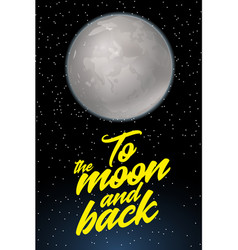 to the moon and back card design template with vector image