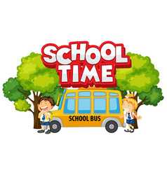 Font design for word school time with happy kids vector