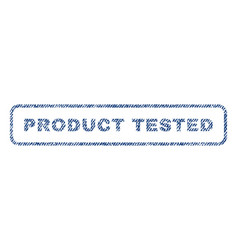 product tested textile stamp vector image