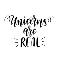 unicorns are real magic fairy tale vector image