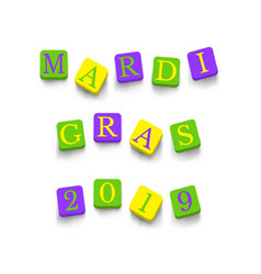 words mardi gras 2019 with colorful blocks vector image