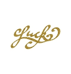 Luck - hand drawn lettering with gold glitter vector image vector image