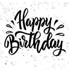Happy birthday hand drawn lettering isolated on vector