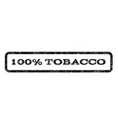 100 percent tobacco watermark stamp vector