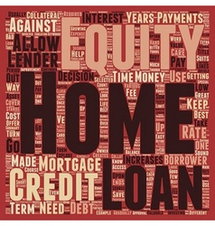 Home Equity Loans A Great Source To Explore text vector image