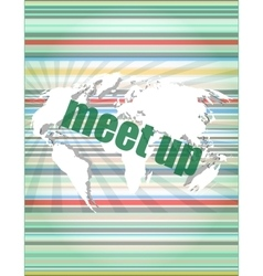 Meet up words on digital touch screen business vector