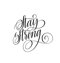 Stay strong motivational calligraphy quote vector