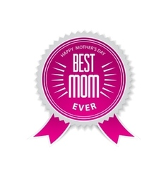 The best mom badge with pink ribbon for mothers vector image