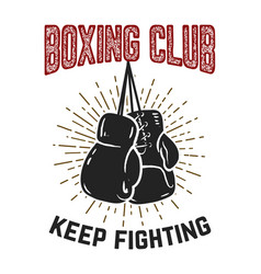 boxing club keep fighting boxing gloves on grunge vector image