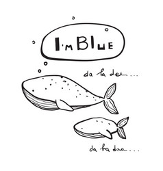 Whale hand drawn inky design i am blue song text vector