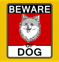 Beware of cute dog pop art vector