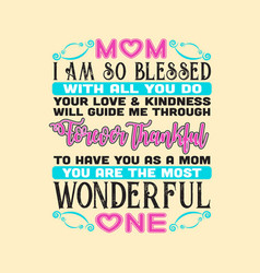 Mother day quote and saying good for print vector