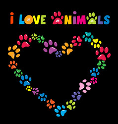 i love animals card with colorful paw prints vector image