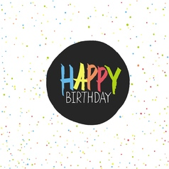 Happy Birthday Lettering On Holidays Chaotic Dots vector