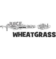 wheatgrass juicers the benefits of wheatgrass vector image