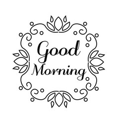 good morning lettering in hand draw frame vector image vector image