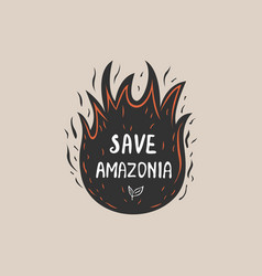 Save amazonia concept a graphic abstract design vector