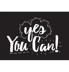 Yes you can inscription Greeting card with vector