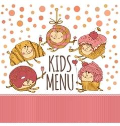 Dessert characters for kids menu design vector image vector image