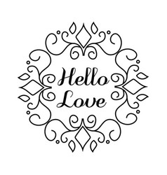 hello love lettering in hand draw frame vector image