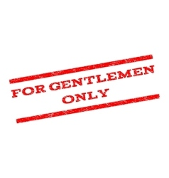 For Gentlemen Only Watermark Stamp vector