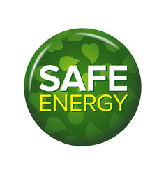 bright green round button with words safe energy vector image vector image