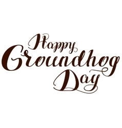 Happy groundhog day lettering text for greeting vector