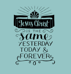 Hand lettering with bible verse jesus christ is vector