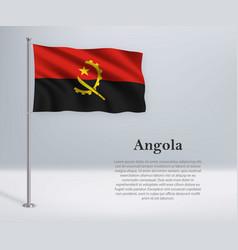 Waving flag angola on flagpole template vector