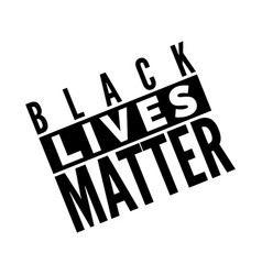 Black lives matter text poster humanity social vector